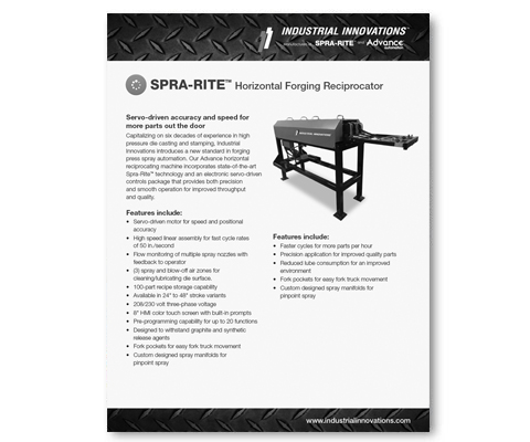 Download Industrial Innovations SPRA-RITE Horizontal Forging Reciprocator Flyer. For more information, please call us at 616-249-1525.